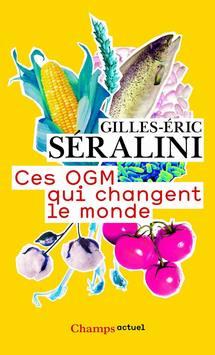 Ces OGM qui changent le monde de G-E Seralini