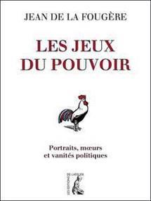 Les Jeux du pouvoir: mais qui se cache derrière Jean de la Fougère?