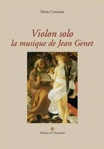 """Le prix Pelléas à Pierre Constant pour """" Violon Solo la musique de Jean Genet"""""""