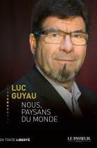 """Luc Guyau: l'engagement d'un """"paysan du monde"""""""
